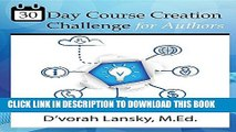 [PDF] 30 Day Course Creation Challenge: Transform Your Book or Expertise Into an Online Course for