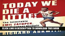 Collection Book Today We Die a Little!: The Inimitable Emil Zátopek, the Greatest Olympic Runner