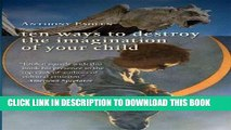 [PDF] Ten Ways to Destroy the Imagination of Your Child Popular Online