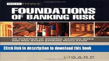 Read Foundations of Banking Risk: An Overview of Banking, Banking Risks, and Risk-Based Banking