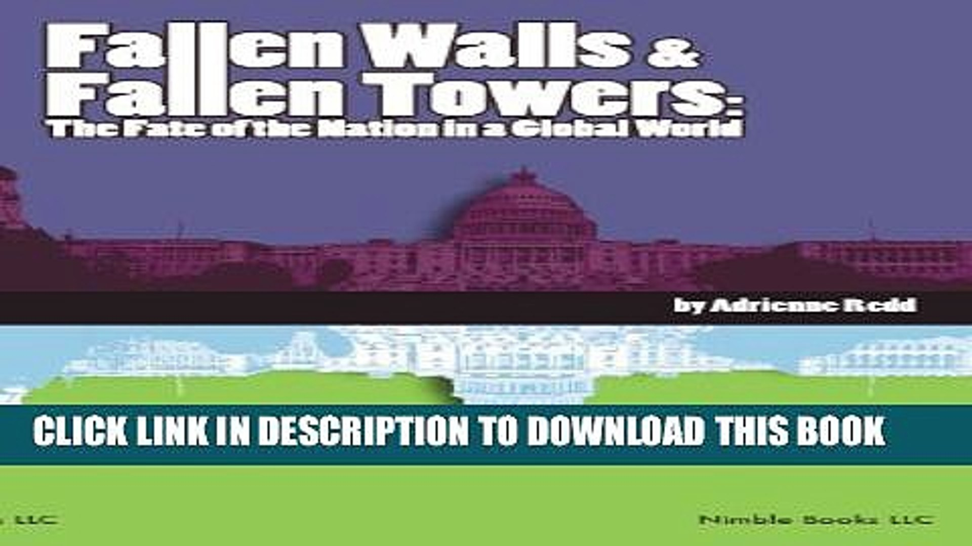 [New] Fallen Walls and Fallen Towers: The Fate of the Nation in a Global World Exclusive Full Ebook