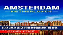[New] Amsterdam: The best Amsterdam Travel Guide The Best Travel Tips About Where to Go and What