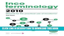 [PDF] Incoterminology 2010: Manual for the practical use of Incoterms Full Collection
