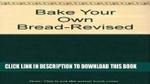 [PDF] Bake Your Own Bread: Completely Revised and Expanded Full Collection