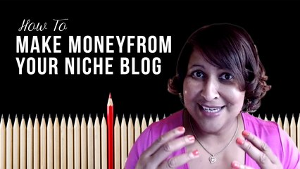 How To Make Money from a Niche Blog Today