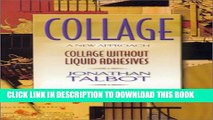 [PDF] Collage, a New Approach: A New Approach: Collage Without Liquid Adhesives Popular Colection