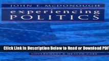 [Get] Experiencing Politics: A Legislator s Stories of Government and Health Care