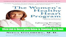 [Reads] The Women s Healthy Heart Program: Lifesaving Strategies for Preventing and Healing Heart