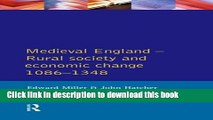 Download Medieval England: Rural Society and Economic Change 1086-1348 (Social and Economic