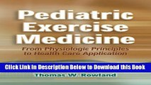 [Best] Pediatric Exercise Medicine: From Physiologic Principles to Health Care Application Free