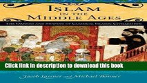 Read Islam in the Middle Ages: The Origins and Shaping of Classical Islamic Civilization (Praeger