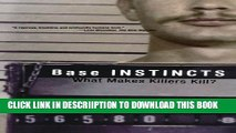 [PDF] Base Instincts: What Makes Killers Kill? Full Colection