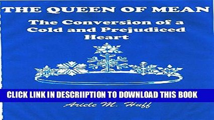 [PDF] THE QUEEN OF MEAN: The Conversion of a Cold and Prejudiced Heart Popular Collection