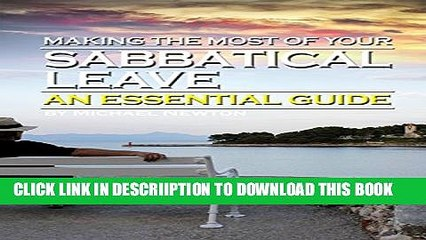 [PDF] Making the Most of Your Sabbatical Leave: An Essential Guide to Taking a Career Break (or