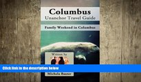 FREE PDF  Columbus, Ohio Unanchor Travel Guide - Family Weekend in Columbus READ ONLINE