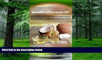 Must Have PDF  Benefits of Coconut Oil: Discover Coconut Oil Benefits For Health, Beauty, Energy,
