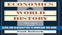 [PDF] Economics and World History: Myths and Paradoxes Full Online