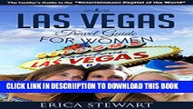 [PDF] Las Vegas: The Complete Insiders Guide for Women Traveling to Las Vegas (Travel Nevada