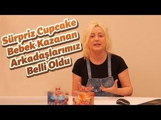 Sürpriz Cupcake Bebek Kazanan Arkadaşlarımızı Açıklıyoruz.