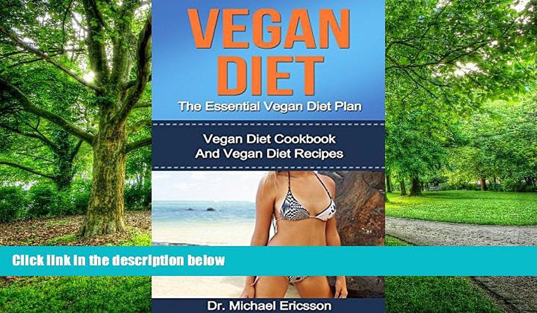 Big Deals  VEGAN DIET: The Essential Vegan Diet Plan: Vegan Diet Cookbook And Vegan Diet Recipes
