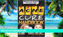 Big Deals  Acne Cure Handbook: Surprising Acne Treatments That Actually Work (Cure, Acne Cure
