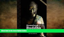 READ book  Homeland of the Buddha: A guide to the Buddhist holy places of India and Nepal