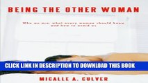 [PDF] Being The Other Woman: Who we are, what every woman should know and how to avoid us Popular