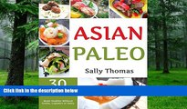 Big Deals  Asian Paleo Recipes: 30 Classic Asian Comfort Foods Made Healthy Without Grains,