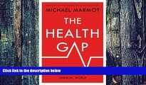 Big Deals  The Health Gap: The Challenge of an Unequal World  Best Seller Books Most Wanted