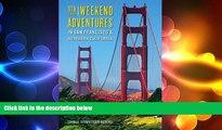 READ book  Weekend Adventures in San Francisco and Northern California (Weekend Adventures in San