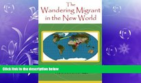 Free [PDF] Downlaod  The Wandering Migrant in the new World (The Wandering Miigrant) (Volume 3)