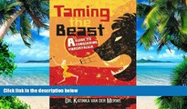 Must Have PDF  Taming the Beast: A Guide to Conquering Fibromyalgia  Best Seller Books Best Seller