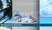 Big Deals  Sleep: Achieve Optimal Health, Get Lean, and Feel Great with a Powerful Plan for Better