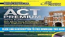 Collection Book Cracking the ACT Premium Edition with 8 Practice Tests and DVD, 2015 (College Test