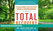 Big Deals  Total Recovery: Breaking the Cycle of Chronic Pain and Depression  Best Seller Books
