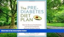 Big Deals  The Prediabetes Diet Plan: How to Reverse Prediabetes and Prevent Diabetes through