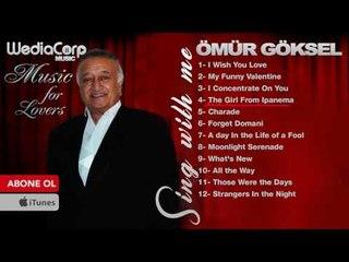 Ömür Göksel - Music For Lovers - Disc 3 ( Sing With Me )