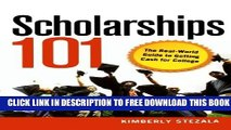 Collection Book Scholarships 101: The Real-World Guide to Getting Cash for College