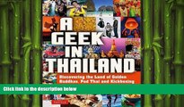 READ book  A Geek in Thailand: Discovering the Land of Golden Buddhas, Pad Thai and Kickboxing
