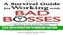 [Read] A Survival Guide for Working with Bad Bosses: Dealing with Bullies, Idiots, Back-Stabbers,