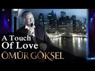 ÖMÜR GÖKSEL-A Touch of Love