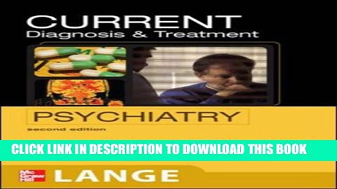 [PDF] CURRENT Diagnosis   Treatment Psychiatry, Second Edition (LANGE CURRENT Series) Popular