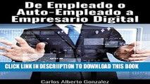 [PDF] De Empleado o Auto-empleado a   Empresario de la Era Digital (Spanish Edition) Popular