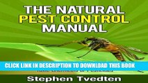 [PDF] The Natural Pest Control Manual: Your Complete Guide to Getting Rid of Insect Pests,