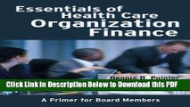 [Read] Essentials of Health Care Organization Finance: A Primer for Board Members Full Online