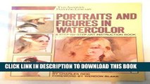 New Book Portraits and Figures in Watercolor (Artist s Painting Library)