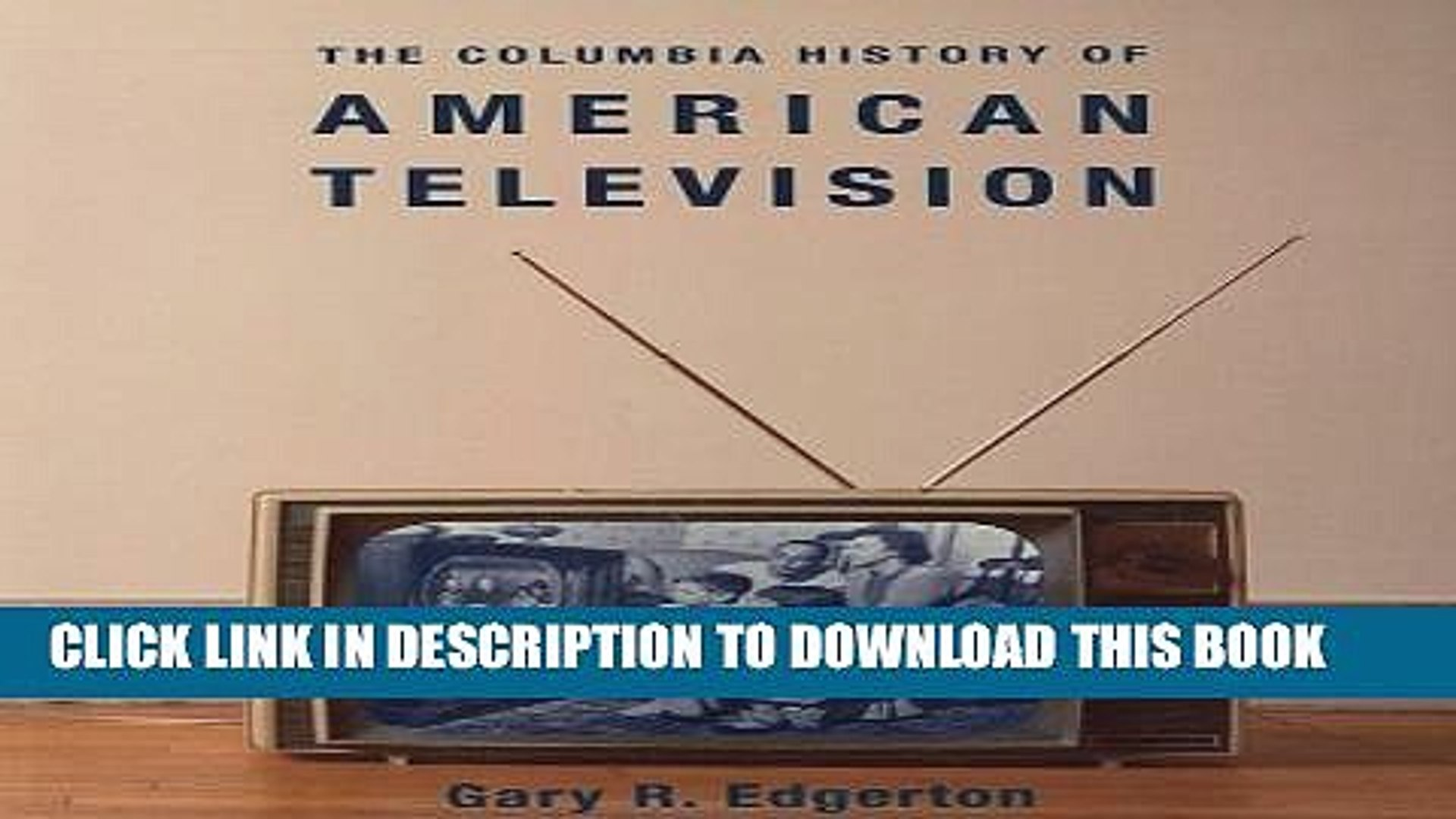 New Book The Columbia History of American Television (Columbia Histories of Modern American Life)
