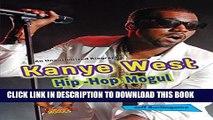 [PDF] Kanye West: Hip-Hop Mogul (Hip-Hop Moguls) Popular Colection