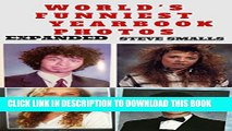 [PDF] Memes: World s Funniest Yearbook Photos! (Memes, Yearbook, Photos, Selfies, Photobombs,