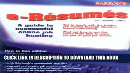 [Read PDF] e-Resumes: A Guide to Successful Online Job Hunting Ebook Online